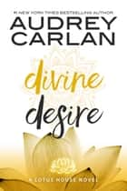 Divine Desire ebook by Audrey Carlan