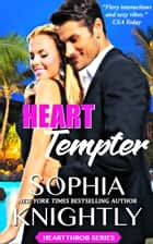 Heart Tempter - Alpha Romance | Heartthrob Series Book 5 ebook by Sophia Knightly