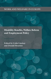 Disability Benefits, Welfare Reform and Employment Policy ebook by Dr Colin Lindsay,Dr Donald Houston