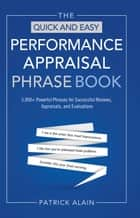 The Quick and Easy Performance Appraisal Phrase Book ebook by Patrick Alain
