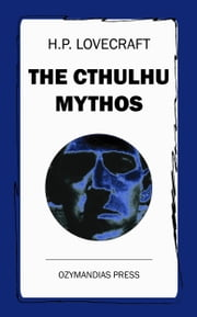 The Cthulhu Mythos ebook by H.P. Lovecraft