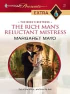 The Rich Man's Reluctant Mistress - A Single Dad Romance ebook by Margaret Mayo