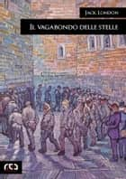 Il vagabondo delle stelle ebook by Jack London