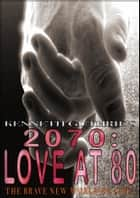 2070: Love at 80 (Romance Series) ebook by Kenneth Guthrie