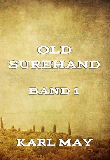 Old Surehand, Band 1 ebook by Karl May