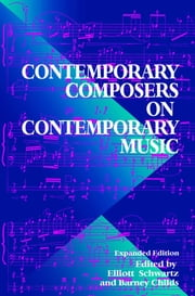 Contemporary Composers On Contemporary Music ebook by Elliott Schwartz,Barney Childs,Jim Fox