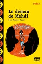 Le démon de Medhi ebook by Benjamin Adam, Jean-Hugues Oppel