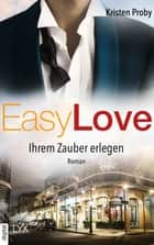 Easy Love - Ihrem Zauber erlegen ebook by Kristen Proby, Stephanie Pannen