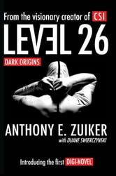 Level 26 - Dark Origins ebook by Anthony E. Zuiker,Duane Swierczynski