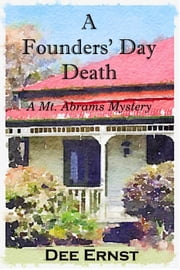 A Founders' Day Death - Mt. Abrams Mysteries, #2 ebook by Dee Ernst