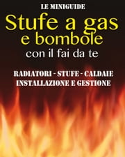 Stufe a gas e bombole - con il fai da te ebook by Valerio Poggi