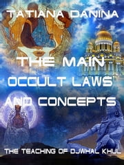 The Main Occult Laws and Concepts ebook by Tatiana Danina