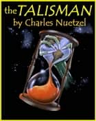 The Talisman ebook by Charles Nuetzel