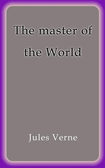 The master of the World ebook by Jules Verne,Jules VERNE