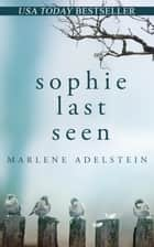 Sophie Last Seen ebook by Marlene Adelstein