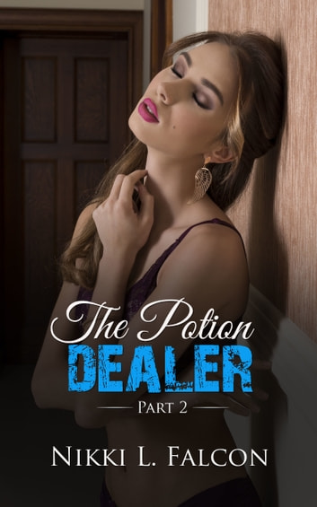 The Potion Dealer Part 2 (TG Gender Transformation Erotica) ebook by Nikki L. Falcon