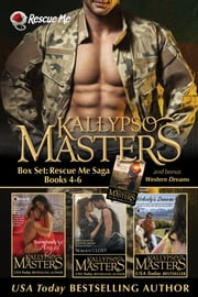 Box Set: Rescue Me Saga Books 4-6 and Bonus Western Dreams ebook by Kallypso Masters