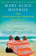 The Lowcountry Summer eBoxed Set - The Summer Girls and The Summer Wind ebook by Mary Alice Monroe