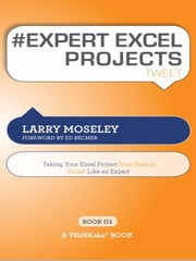 #EXPERT EXCEL PROJECTS tweet Book01 ebook by Larry Moseley; Edited by Rajesh Setty