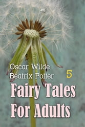 Fairy Tales for Adults ebook by Oscar Wilde,Beatrix Potter