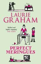 Perfect Meringues ebook by Laurie Graham