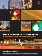 The Economics of Transport - A Theoretical and Applied Perspective ebook by Jonathan Cowie