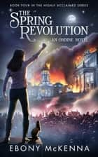 The Spring Revolution (Ondine Book #4) - A Young Adult Fantasy Adventure Novel. ebook by Ebony McKenna