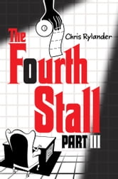 The Fourth Stall Part III ebook by Chris Rylander