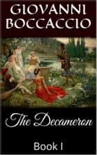 The Decameron, Book I ebook by Giovanni Boccaccio