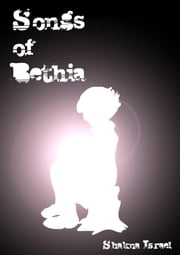 Songs of Bethia - From The Heart of Madness ebook by James Milne