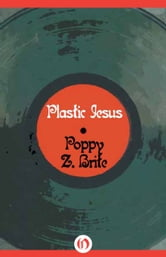 Plastic Jesus ebook by Poppy Z. Brite
