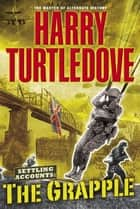The Grapple ebook by Harry Turtledove