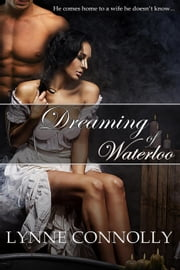 Dreaming of Waterloo ebook by Lynne Connolly