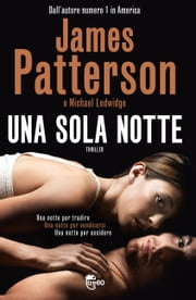 Una sola notte ebook by James Patterson, Michael Ledwidge