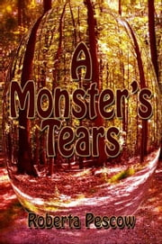 A Monster's Tears ebook by Roberta Pescow