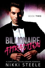 Billionaire Attraction Book Two - Billionaire Attraction, #2 ebook by Nikki Steele