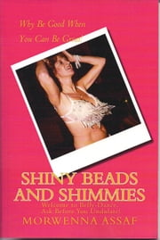 Shiny Beads and Shimmies - Welcome to Belly-Dance. Ask Before You Undulate! ebook by Morwenna Assaf