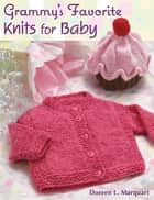 Grammy's Favorite Knits for Baby ebook by Doreen L. Marquart