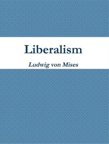 liberalism ludwig von mises Ludwig von mises, money, and the fall and rise of classical liberalism in the 20th century in vienna, prior to, during, and just after world war i, ludwig von mises (1881-1973) was attaining his full intellectual maturity for a liberal like mises these were truly lamentable years the years from the early 1890s to 1920 constituted perhaps.