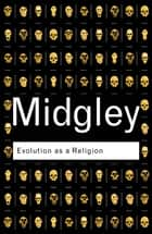 Evolution as a Religion ebook by Mary Midgley