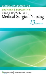 Clinical Handbook for Brunner & Suddarth's Textbook of Medical-Surgical Nursing ebook by Janice L. Hinkle,Kerry H. Cheever