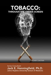 Tobacco: Through the Smoke Screen ebook by Zachary Chastain