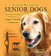 The Living Well Guide to Senior Dogs ebook by Diane Morgan