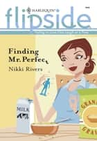 Finding Mr. Perfect (Mills & Boon M&B) ebook by Nikki Rivers