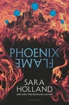 Phoenix Flame ebook by Sara Holland