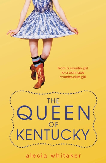 The Queen of Kentucky ebook by Alecia Whitaker