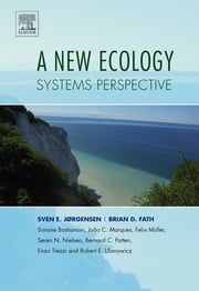A New Ecology - Systems Perspective ebook by Sven Erik Jørgensen, Brian Fath, Simone Bastianoni,...
