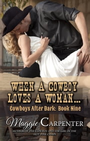 When A Cowboy Loves A Woman ebook by Maggie Carpenter