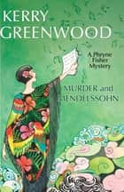 Murder and Mendelssohn ebook by Kerry Greenwood