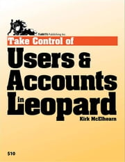 Take Control of Users & Accounts in Leopard ebook by Kirk McElhearn